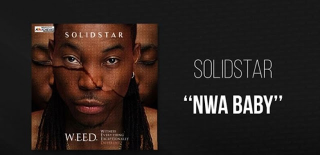 MUSIC: Solidstar - Nwa Baby ft 2baba