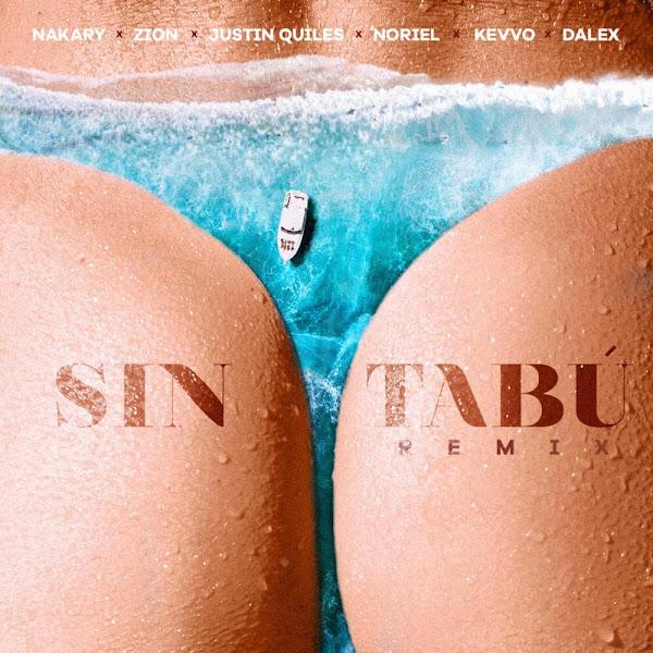 NAKARY, ZION, JUSTIN QUILES, NORIEL, KEVVO, DALEX  - Sin Tabú Remix