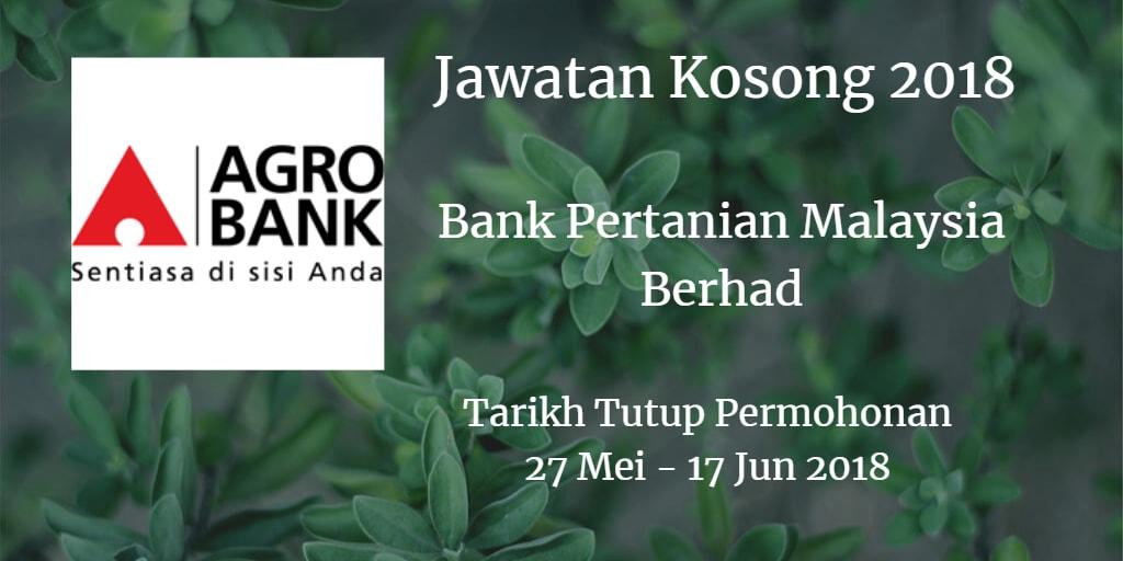 Jawatan Kosong Agrobank 27 Mei - 17 Jun 2018