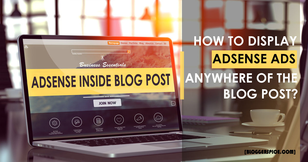 How To Display AdSense ads anywhere of Inside Blog Post?