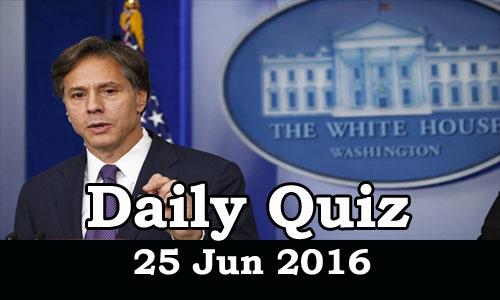 Daily Current Affairs Quiz - 25 Jun 2016