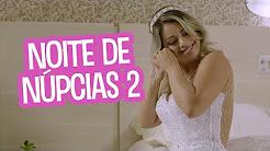 Noite de Núpcias 2 - DESCONFINADOS tem amigos que vão casar mande