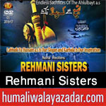 http://www.humaliwalayazadar.com/2015/04/rehmani-sisters-nohay-2014-to-2016.html