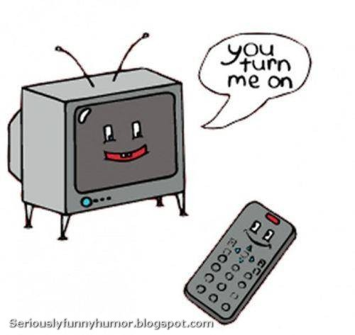 """Television tells the remote control: """"You turn me on"""" ;)"""