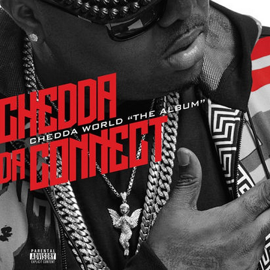 Álbum: Chedda Da Connect - Chedda World: The Album
