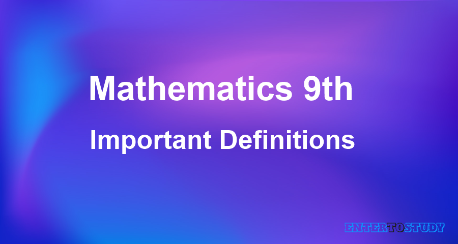 Important Definitions Mathematics 9th