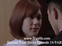 SINOPSIS Behind Your Smile Episode 14 PART 1