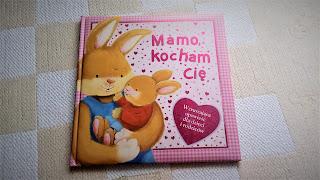 recenzje ksiazek na dzieci, mamo kocham cie