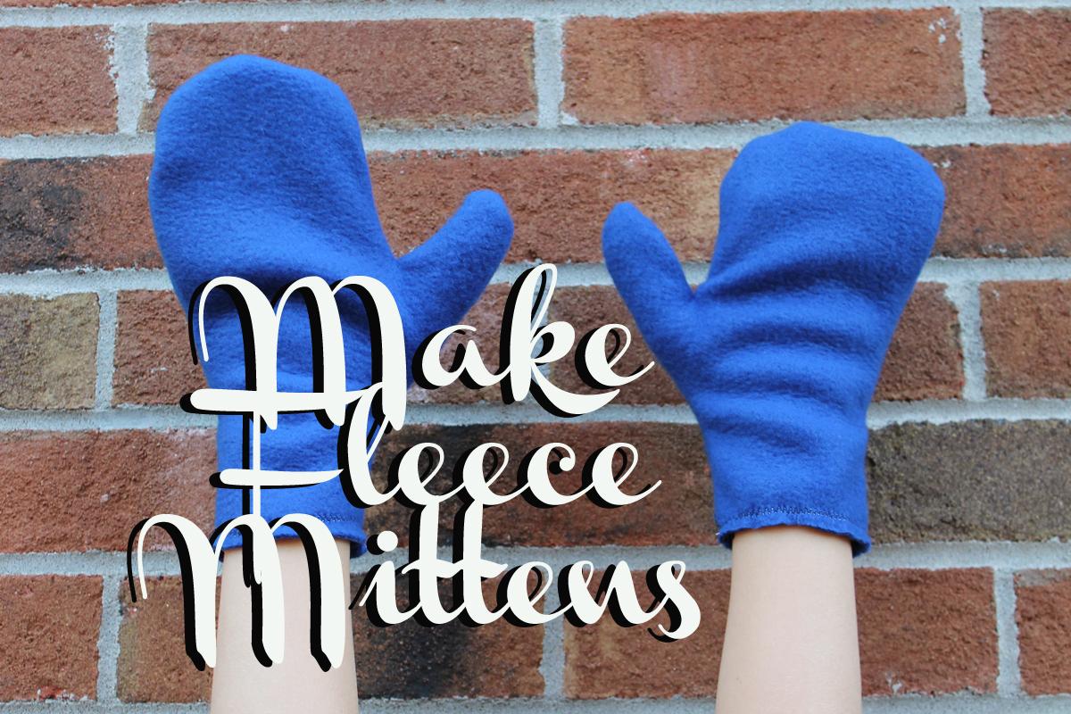 Doodlecraft: Fleece Mittens for the Winter Blues!