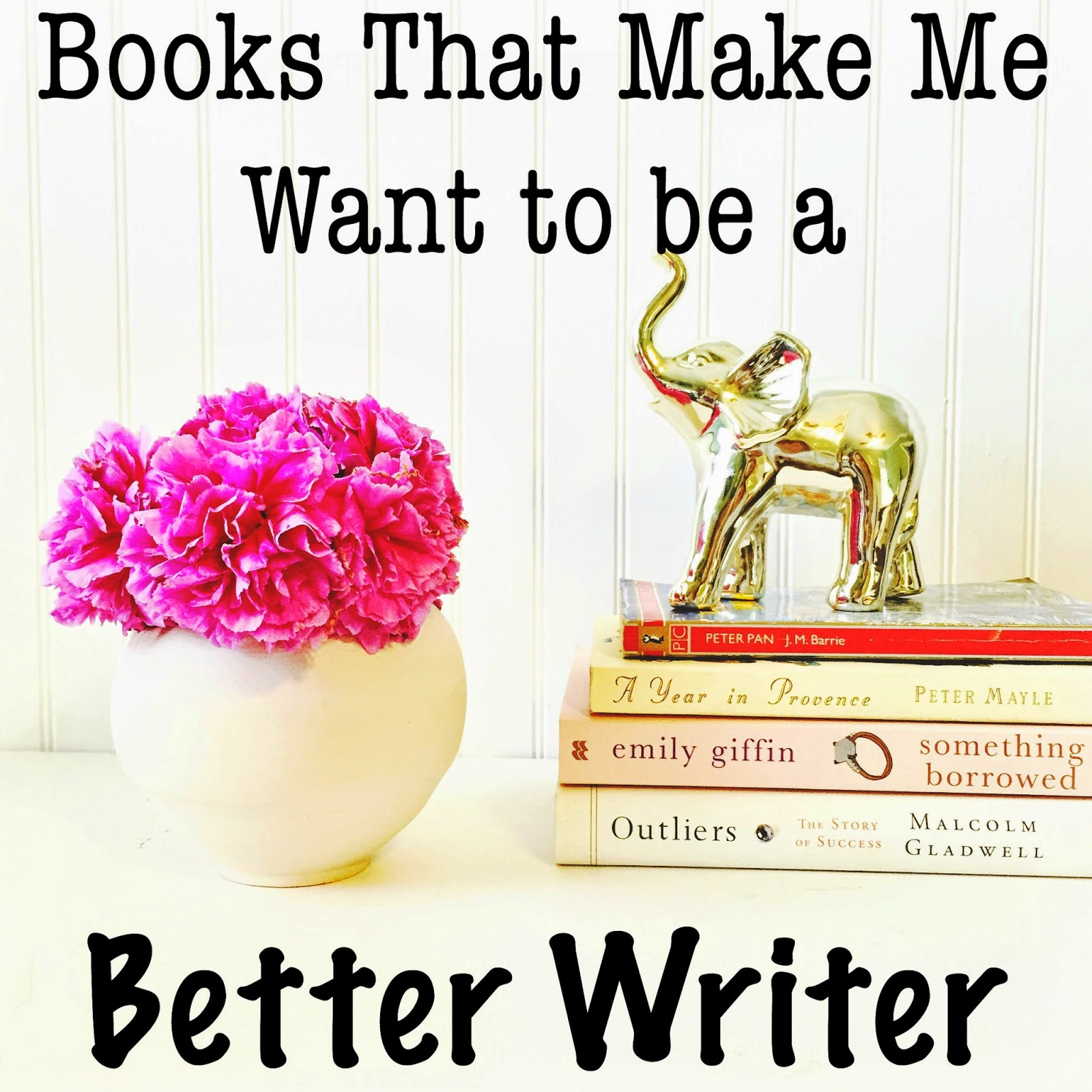 books that make me want to be a better writer