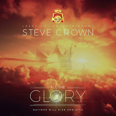 """Gospel Singer 'Steve Crown' is Set to Drop Another Tool For Worship, Titled: """"All the Glory' 