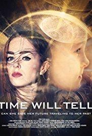 Watch Time Will Tell Online Free 2018 Putlocker