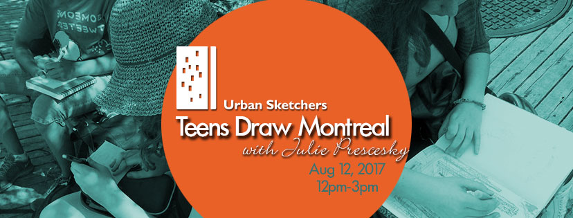 Teens Draw Montreal: Saturday August 12, 2017