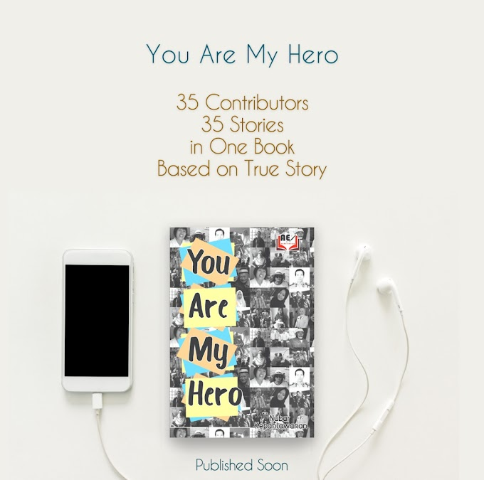 Coming Soon my First Book, You Are My Hero