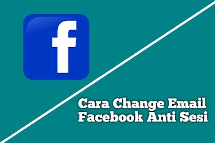 Cara CE (Change Email) Facebook Tanpa Kena Sesi