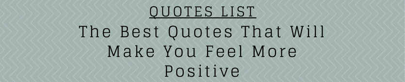 The Best Quotes That Will Make You Feel More Positive Banner