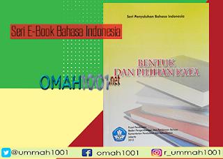 Seri E-Book Bahasa Indonesia: Bentuk dan Pilihan Kata