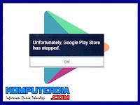7 Cara Mudah Mengatasi Unfortunately Google Play Store Has Stopped