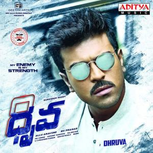 Dhruva songs download, Dhruva Songs Free Download, Dhruva Mp3 Songs Download, Ram Charan's Dhruva Movie Audio CD Rips, Itunes Rips Free Download