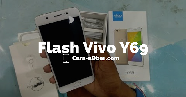 Trik Flashing Vivo Y69 Via Flashtool Terbaru 2018