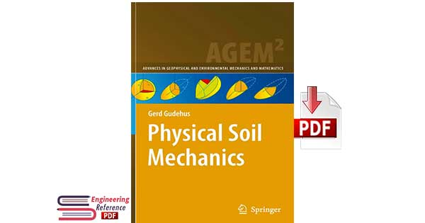 Physical Soil Mechanics Advances in Geophysical and Environmental Mechanics and Mathematics by Gerd Gudehus pdf Download