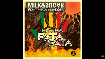 Milk & Sugar - Hi-a Ma ft Miriam Makeba (#PataPata)
