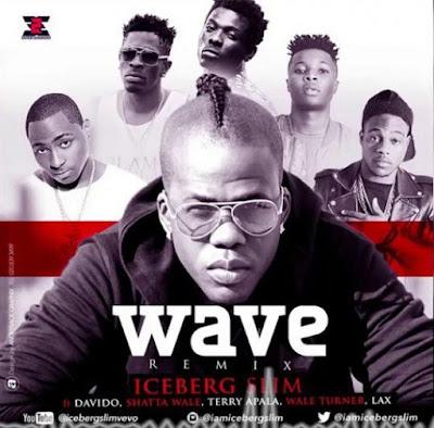 JPEG: Iceberg Slim ft Davido, Shatta Wale, Terry Apalla, Wale Turner & LAX – Wave (Remix)