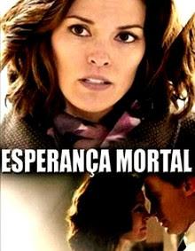 Esperança Mortal Dublado Online