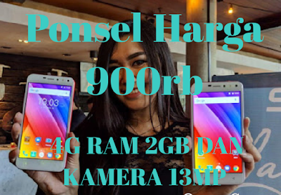 Ponsel 4G Ram 2GB Dan Kamera 13MP 900 Ribu an