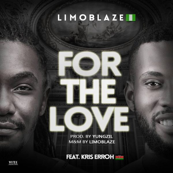 Music: For The Love – Limoblaze Ft. Kris Erroh