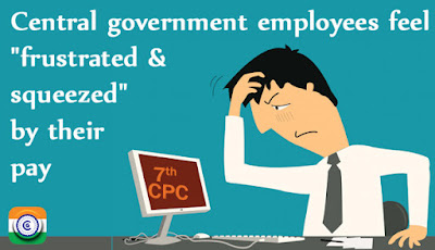"Central government employees feel ""frustrated and squeezed"" by their pay - 7CPC"