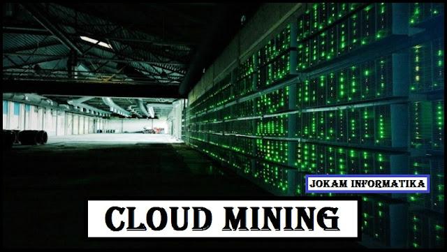 Cloud Mining : Pengertian Dan Layanan Minner Terpercaya - JOKAM INFORMATIKA