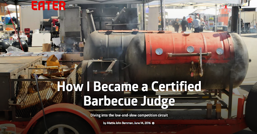 Ravenous Traveler: New Article: How I Became a Certified Barbecue Judge, Eater Reports