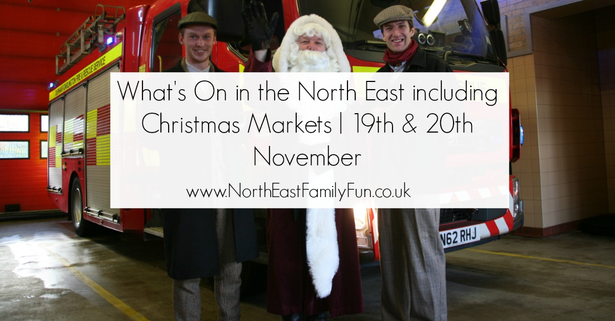 What's On in the North East including Christmas Markets | 19th & 20th November