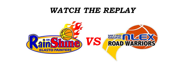List of Replay Videos Rain or Shine vs NLEX @ MOA Arena September 4, 2016