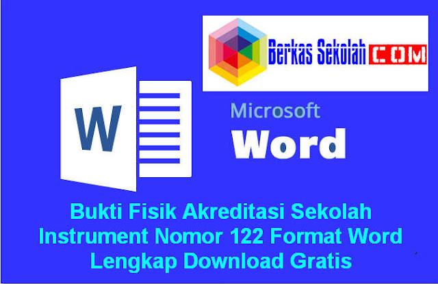 Download Bukti Fisik Akreditasi Sekolah Instrument Nomor 122 Format Word Lengkap Download Gratis