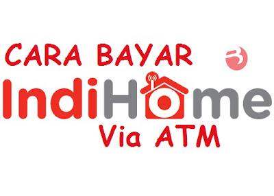 Ketahui Cara Bayar Tagihan Indihome Via ATM