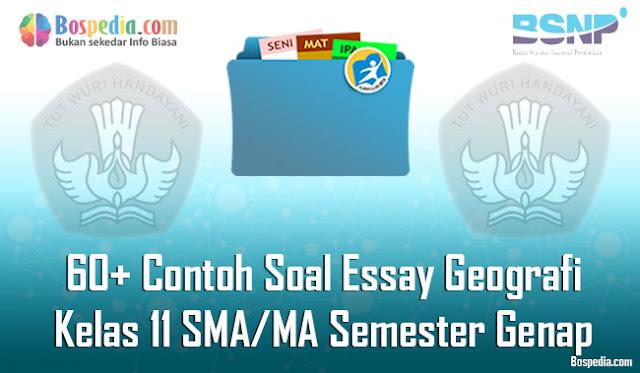 60+ Contoh Soal Essay Geografi Kelas 11 SMA/MA Semester Genap Terbaru