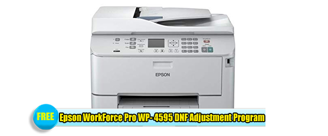 Epson WorkForce Pro WP- 4595 DNF Adjustment Program