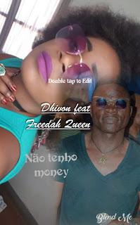 Dhivon feat. Freedah Queen - Não Tenho Money (2019) [Download]