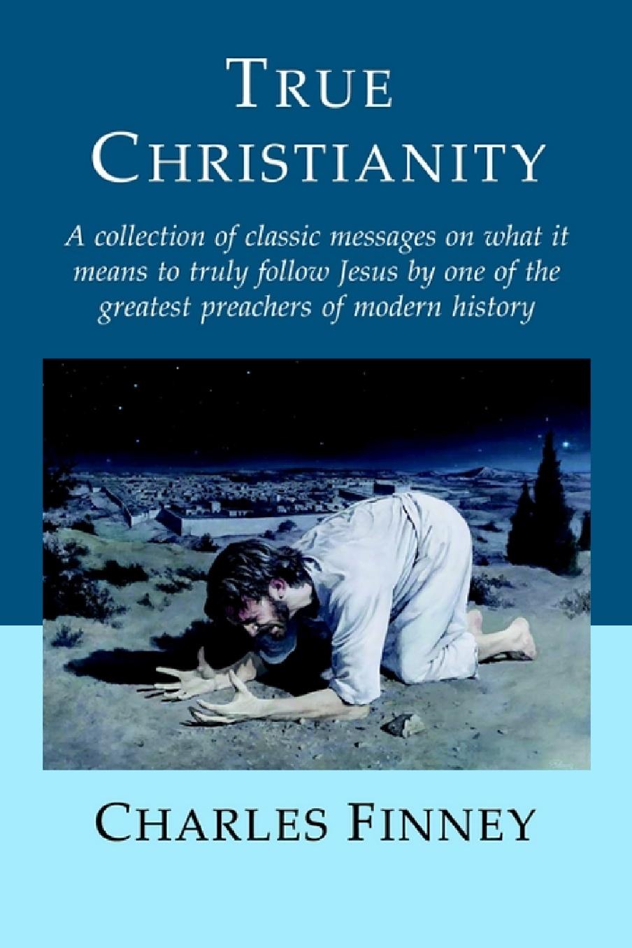 Charles G. Finney-True Christianity-