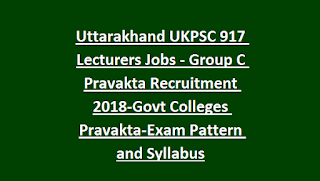 Uttarakhand UKPSC 917 Lecturers Jobs - Group C Pravakta Recruitment Notification 2018-Govt Inter Colleges Pravakta-Exam Pattern and Syllabus
