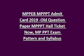 MPPEB MPPPT Admit Card 2019 -Old Question Paper MPPPT Hall Ticket Now, MP PPT Exam Pattern and Syllabus
