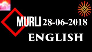 Brahma Kumaris Murli 28 June 2018 (ENGLISH)
