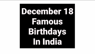 December 18 famous birthdays in India Indian celebrity Bollywood