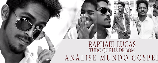 Análise de Capa e Preview do Novo CD do Raphael Lucas ~ Mundo Gospel