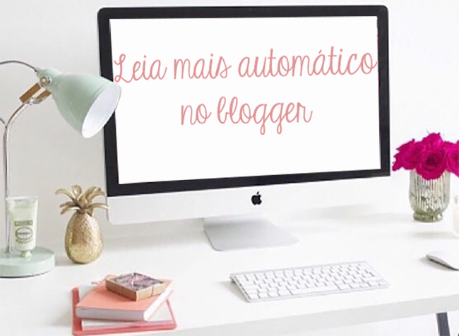 Como colocar o Leia Mais automático no blogger