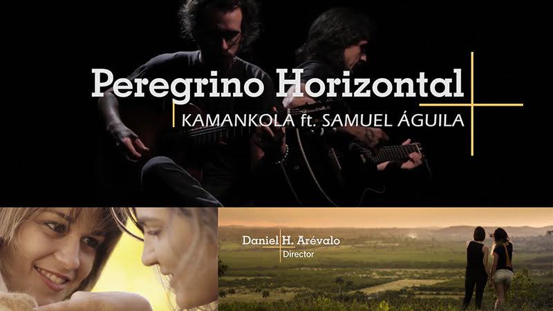 Kamankola y Samuel Águila - ¨Peregrino horizontal¨ - Videoclip - Dirección: Daniel Arévalo. Portal del Vídeo Clip Cubano