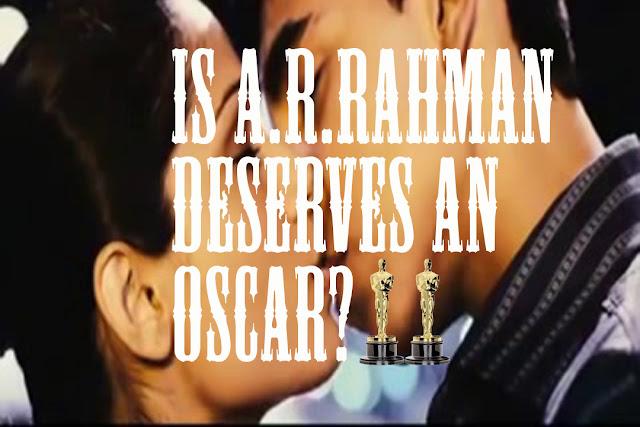 Is A.R.Rahman deserves Oscar