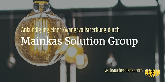 Titel: Ankündigung einer Zwangsvollstreckung durch Mainkas Solution Group